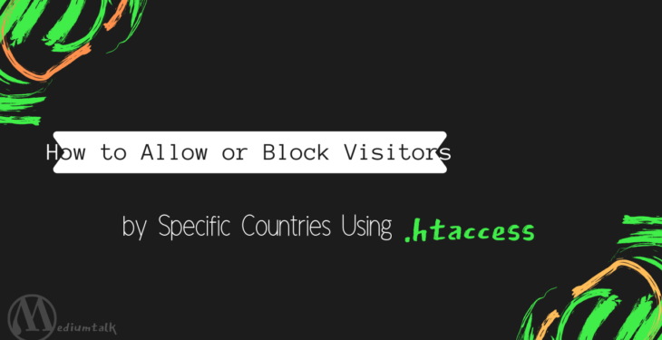 How to Allow or Block Visitors by Countries Using .htaccess