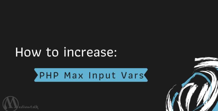 increase PHP Max Input Vars