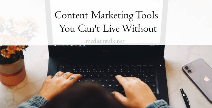 Ten Content Marketing Tools You Can't Live Without